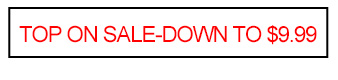 TOP ON SALE-DOWN TO $9.99